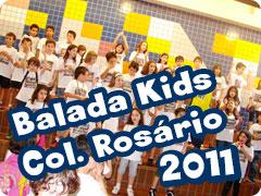 Balada Kids - Col Rosário 2011