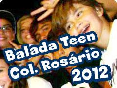 Balada Teen - Col. Rosário -  Março 2012